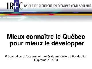 Mieux connaître le Québec  pour mieux le développe r