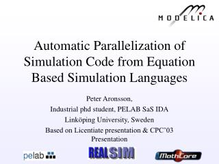 Automatic Parallelization of Simulation Code from Equation Based Simulation Languages