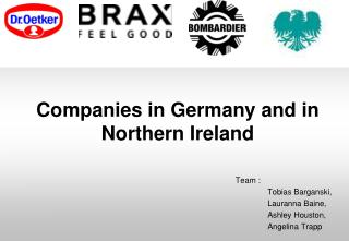 Companies in Germany and in Northern Ireland