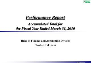 Performance Report Accumulated Total for the Fiscal Year Ended March 31, 20 10