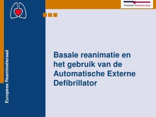 Basale reanimatie en het gebruik van de Automatische Externe Defibrillator