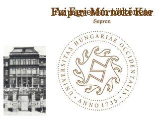 Faipari Mérnöki Kar Sopron