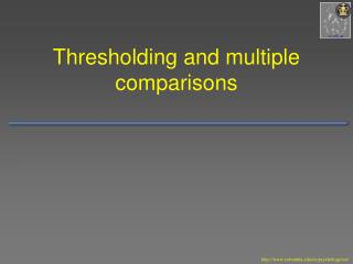 Thresholding and multiple comparisons
