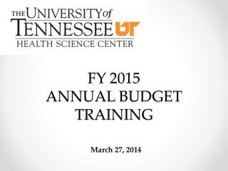 FY 2015 ANNUAL BUDGET TRAINING