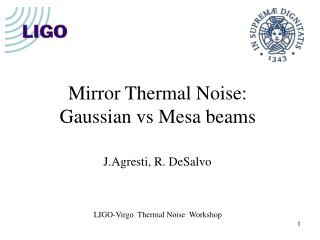 Mirror Thermal Noise: Gaussian vs Mesa beams