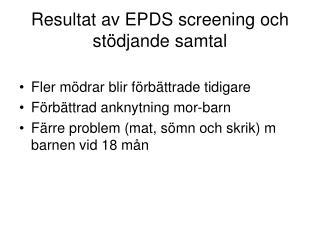 Resultat av EPDS screening och stödjande samtal