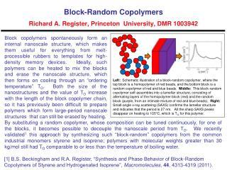 Block-Random Copolymers Richard A. Register, Princeton  University, DMR 1003942