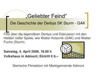 """""""Geliebter Feind""""  Die Geschichte der Derbys SK Sturm - GAK"""