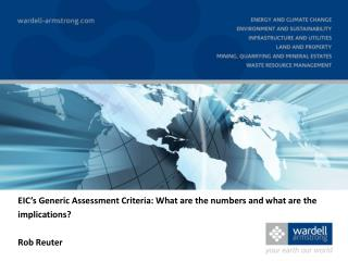 EIC's Generic Assessment Criteria: What are the numbers and what are the implications? Rob Reuter