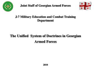Joint Staff of Georgian Armed Forces J-7 Military Education and Combat Training Department