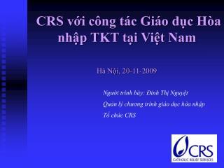 CRS với công tác Giáo dục Hòa nhập TKT tại Việt Nam Hà Nội, 20-11-2009