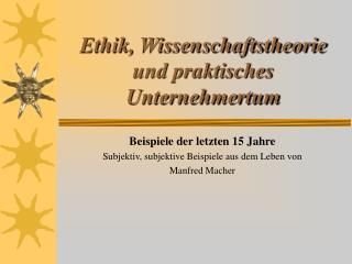 Ethik, Wissenschaftstheorie und praktisches Unternehmertum