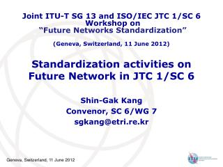 Standardization activities on  Future Network in JTC 1/SC 6