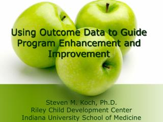 Using Outcome Data to Guide Program Enhancement and Improvement