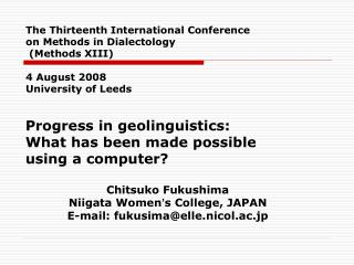 Progress in geolinguistics:  What has been made possible  using a computer? Chitsuko Fukushima