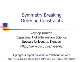 Symmetry Breaking  Ordering Constraints
