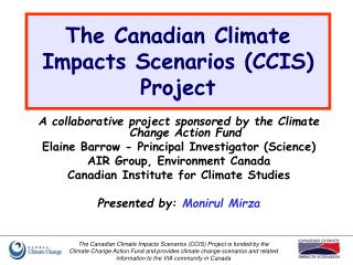 The Canadian Climate Impacts Scenarios (CCIS) Project