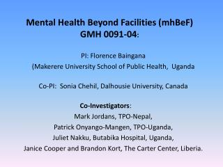 Mental Health Beyond Facilities ( mhBeF )   GMH 0091-04 :