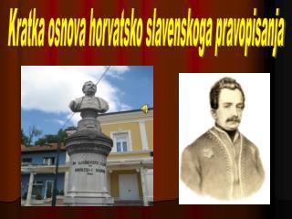 Kratka osnova horvatsko slavenskoga pravopisanja