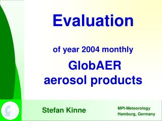 Evaluation of year 2004 monthly  GlobAER aerosol products