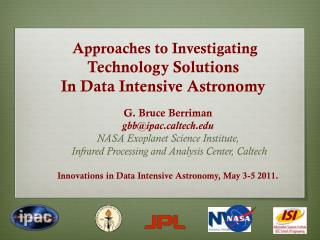 Approaches to Investigating  Technology Solutions  In Data Intensive Astronomy
