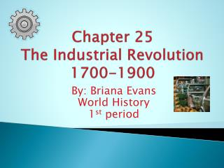 Chapter 25 The Industrial Revolution 1700-1900