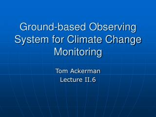 Ground-based Observing System for Climate Change Monitoring