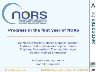 Progress in the first year of NORS