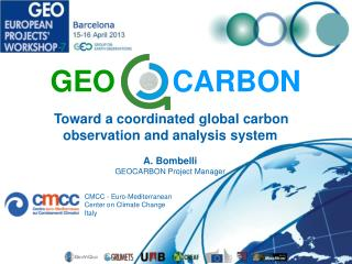 Toward a coordinated global carbon observation and analysis system A. Bombelli
