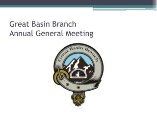Great Basin Branch  Annual General Meeting