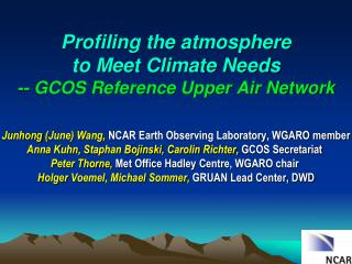 Profiling the atmosphere  to Meet Climate Needs -- GCOS Reference Upper Air Network