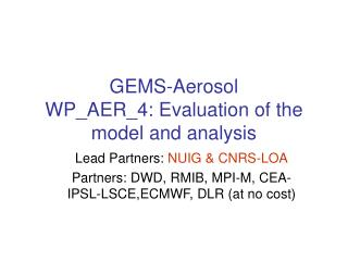 GEMS-Aerosol WP_AER_4: Evaluation of the model and analysis