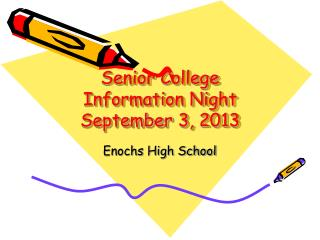 Senior College Information Night September 3, 2013