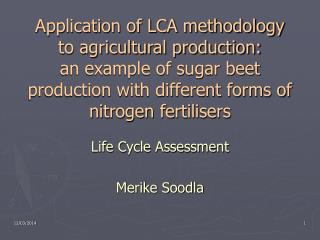 Application of LCA methodology to agricultural production:  an example of sugar beet production with different forms of