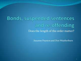 Bonds, suspended sentences and re-offending