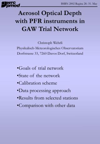 Aerosol Optical Depth  with PFR instruments in GAW Trial Network