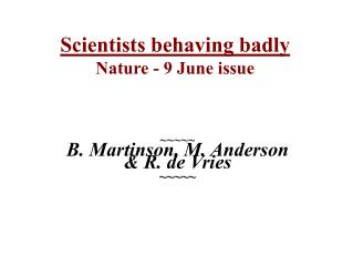 Scientists behaving badly Nature - 9 June issue