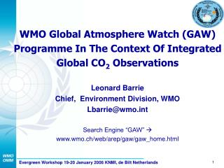 WMO Global Atmosphere Watch (GAW) Programme In The Context Of Integrated Global CO 2  Observations