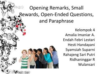 Opening Remarks, Small Rewards, Open-Ended Questions, and Paraphrase