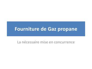 Fourniture de Gaz propane
