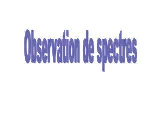 Observation de spectres