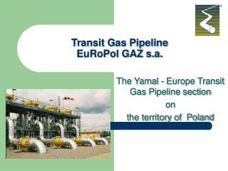 Transit Gas Pipeline  EuRoPol GAZ s.a.