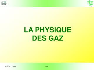 LA PHYSIQUE DES GAZ