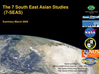 The 7 South East Asian Studies   (7-SEAS) Summary March 2009