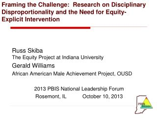 Russ Skiba The  Equity Project at Indiana University Gerald Williams