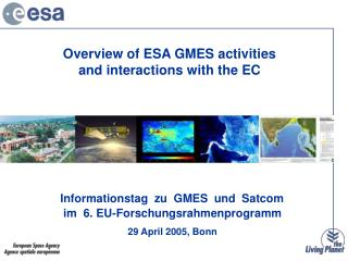 Overview of ESA GMES activities  and interactions with the EC