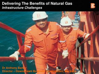 Delivering The Benefits of Natural Gas Infrastructure Challenges