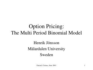 Option Pricing: The Multi Period Binomial Model