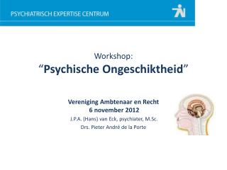 """Workshop: """" Psychische Ongeschiktheid """""""
