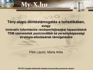 Pitlik László, Márta Attila FP7/ICT projekt-előkészítő előadás konzorciális partnerek részére